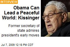 Obama Can Lead a Peaceful World: Kissinger