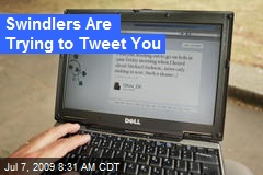 Swindlers Are Trying to Tweet You