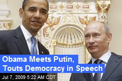 Obama Meets Putin, Touts Democracy in Speech