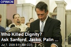 Who Killed Dignity? Ask Sanford, Jacko, Palin ...