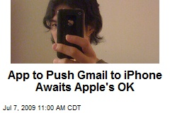 App to Push Gmail to iPhone Awaits Apple's OK