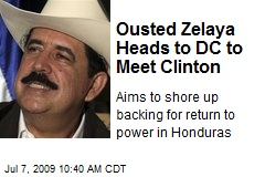Ousted Zelaya Heads to DC to Meet Clinton