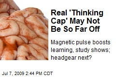 Real 'Thinking Cap' May Not Be So Far Off