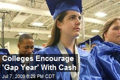 Colleges Encourage 'Gap Year' With Cash