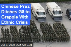 Chinese Prez Ditches G8 to Grapple With Ethnic Crisis