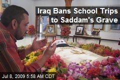 Iraq Bans School Trips to Saddam's Grave