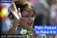 Palin Poised to Rake It In