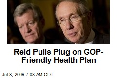 Reid Pulls Plug on GOP-Friendly Health Plan