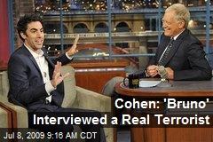 Cohen: 'Bruno' Interviewed a Real Terrorist