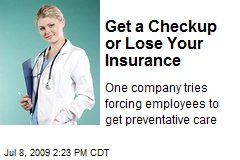 Get a Checkup or Lose Your Insurance