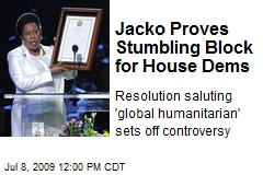 Jacko Proves Stumbling Block for House Dems