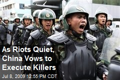 As Riots Quiet, China Vows to Execute Killers