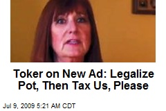 Toker on New Ad: Legalize Pot, Then Tax Us, Please