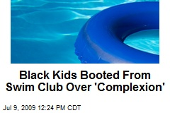 Black Kids Booted From Swim Club Over 'Complexion'