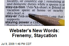 Webster's New Words: Frenemy, Staycation