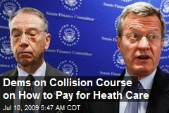 Dems on Collision Course on How to Pay for Heath Care