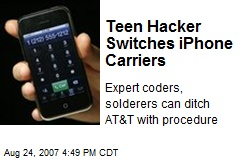 Teen Hacker Switches iPhone Carriers
