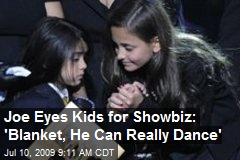 Joe Eyes Kids for Showbiz: 'Blanket, He Can Really Dance'