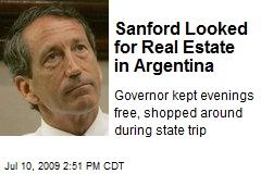 Sanford Looked for Real Estate in Argentina