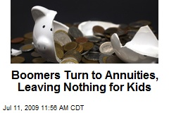 Boomers Turn to Annuities, Leaving Nothing for Kids