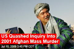 US Quashed Inquiry Into 2001 Afghan Mass Murder