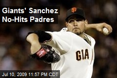 Giants' Sanchez No-Hits Padres