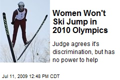 Women Won't Ski Jump in 2010 Olympics