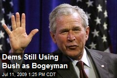 Dems Still Using Bush as Bogeyman
