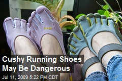 Cushy Running Shoes May Be Dangerous