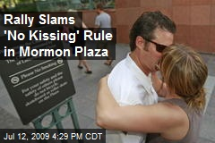 Rally Slams 'No Kissing' Rule in Mormon Plaza
