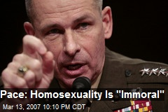 "Pace: Homosexuality Is ""Immoral"""