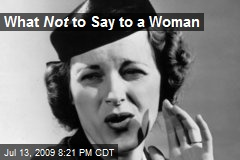 What Not to Say to a Woman