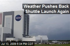 Weather Pushes Back Shuttle Launch Again