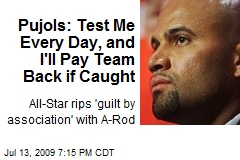 Pujols: Test Me Every Day, and I'll Pay Team Back if Caught