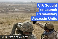 CIA Sought to Launch Paramilitary Assassin Units