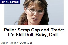 Palin: Scrap Cap and Trade; It's Still Drill, Baby, Drill