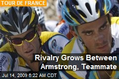 Rivalry Grows Between Armstrong, Teammate