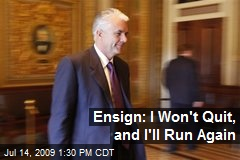 Ensign: I Won't Quit, and I'll Run Again
