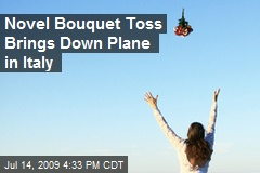 Novel Bouquet Toss Brings Down Plane in Italy
