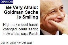 Be Very Afraid: Goldman Sachs Is Smiling