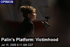 Palin's Platform: Victimhood