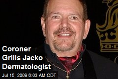Coroner Grills Jacko Dermatologist