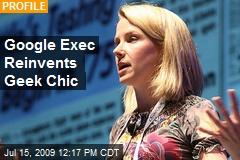 Google Exec Reinvents Geek Chic