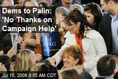 Dems to Palin: 'No Thanks on Campaign Help'