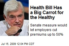 Health Bill Has a Big Carrot for the Healthy
