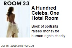 A Hundred Celebs, One Hotel Room