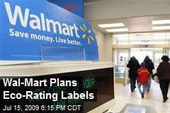 Wal-Mart Plans Eco-Rating Labels