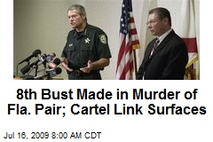 8th Bust Made in Murder of Fla. Pair; Cartel Link Surfaces