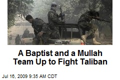 A Baptist and a Mullah Team Up to Fight Taliban