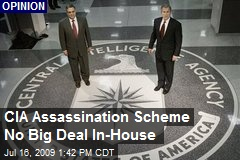 CIA Assassination Scheme No Big Deal In-House